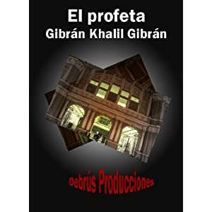El profeta de Khalil Gibrán (Colección clásicos espirituales y teológicos nº 1)
