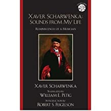 [(Xaver Scharwenka: Sounds from My Life: Reminiscences of a Musician)] [Author: Xaver Scharwenka] published on (June, 2007)