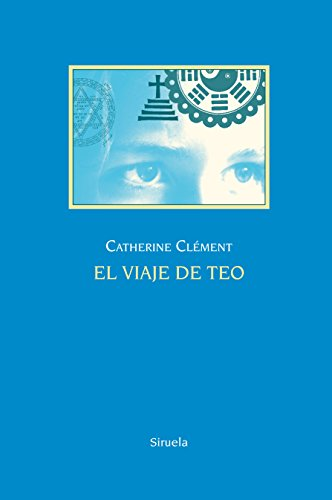 Viaje De Teo. El 25 Aniversario (Las Tres Edades 25 Aniversario) por Catherine Clément
