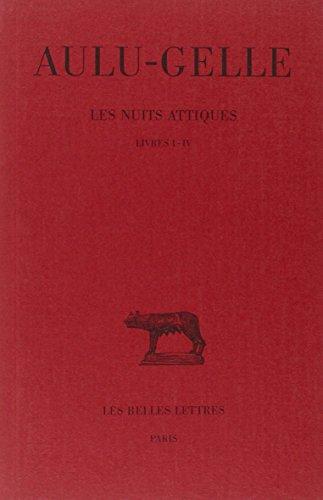 Nuits attiques, tome 1, livres I-IV