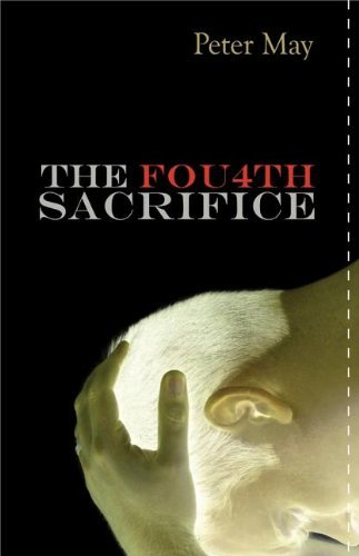 Fourth Sacrifice: A China Thriller (China Thrillers) by Peter May (2009-02-10)