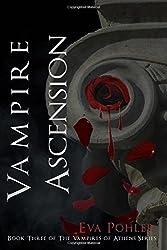 Vampire Ascension: The Vampires of Athens, Book Three: Volume 3 by Eva Pohler (2015-08-19)