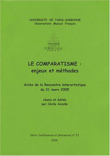 Le comparatisme : enjeux et méthodes : Actes de la Rencontre interartistique du 21 mars 2005
