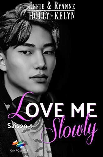 Love me slowly : Saison 4 de Effie Holly et Ryanne Kelyn 41TLe%2BFGjeL