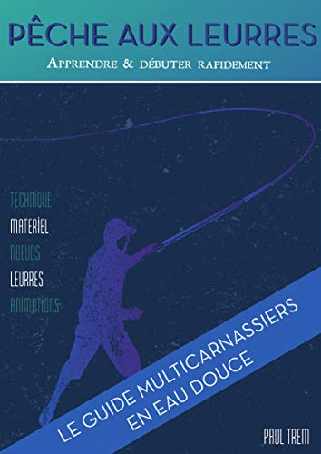 Couverture du livre Pêche aux leurres - Apprendre et débuter rapidement (Livre pêche)