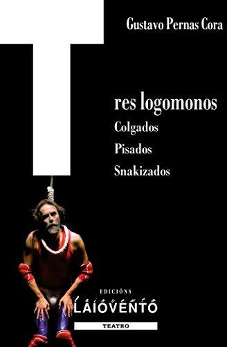 TRES LOGOMONOS (Galician Edition) por GUSTAVO PERNAS CORA