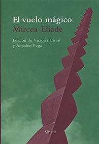 El vuelo mágico par Mircea Eliade
