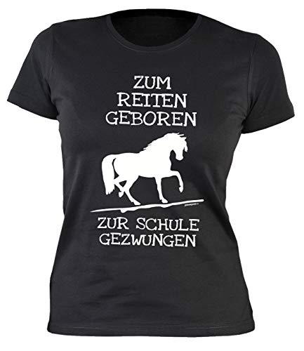 Reiter - Schule Sprüche - Motiv Damen-Shirt : Zum Reiten geboren zur Schule gezwungen - Pferde-Motiv - Reiterinnen T-Shirt Frau - Mädchen Gr: S