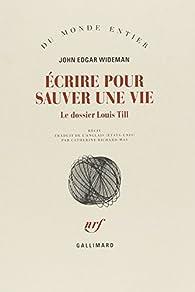 Écrire pour sauver une vie par John Edgar Wideman