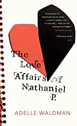 The Love Affairs of Nathaniel P. by Adelle Waldman (2013-08-01)