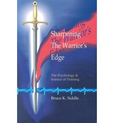 [ SHARPENING THE WARRIORS EDGE: THE PSYCHOLOGY & SCIENCE OF TRAINING [ SHARPENING THE WARRIORS EDGE: THE PSYCHOLOGY & SCIENCE OF TRAINING ] BY SIDDLE, BRUCE K ( AUTHOR )OCT-01-2005 PAPERBACK ] By Siddle, Bruce K ( Author ) Oct- 2005 [ Paperback ]