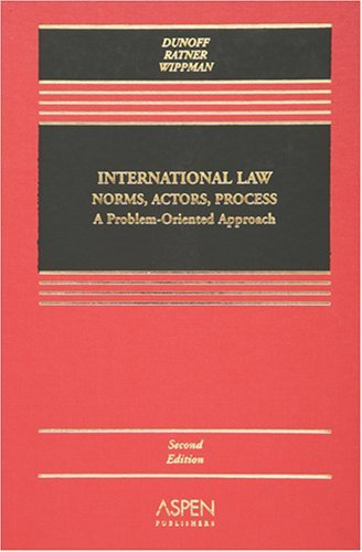 International Law Norms, Actors, Process: A Problem-Oriented Approach by Jeffrey L. Dunoff (August 09,2006)