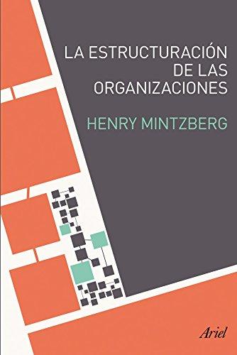 La estructuración de las organizaciones (Ariel) por Henry Mintzberg
