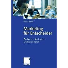 Marketing für Entscheider: Analysen _ Strategien _ Erfolgskontrollen by Petra Bock (2001-09-27)