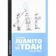 Juanito y su TDAH: Ser feliz es posible (Fundación san valero)