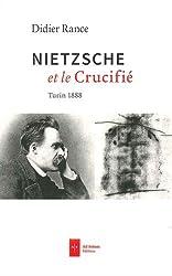 Nietzsche et le Crucifié : Turin 1888