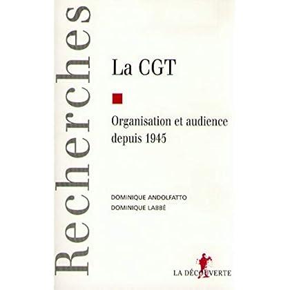 La CGT : organisation et audience depuis 1945