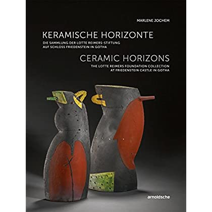 Ceramic horizons the Lotte Reimers collection