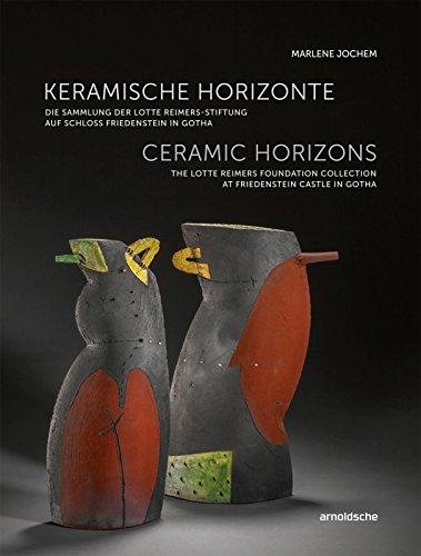 Keramische Horizonte: Die Sammlung der Lotte Reimers-Stiftung auf Schloss Friedenstein in Gotha por Marlene Jochem