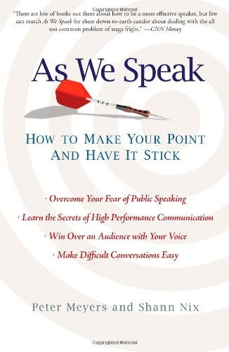 As We Speak: How to Make Your Point and Have It Stick por Peter Meyers