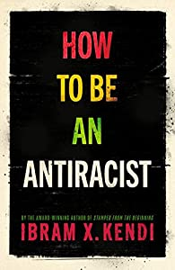 How To Be an Antiracist (English Edition)
