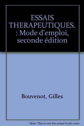 ESSAIS THERAPEUTIQUES. : Mode d'emploi, seconde édition