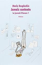 Jamais contente : Le journal d'Aurore