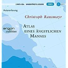 Atlas eines ängstlichen Mannes (Hörbestseller MP3-Ausgabe)