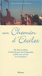 Un Chemin d'Etoiles : Du Puy-en-Velay à Saint-Jacques-de-Compostelle, à pied, avec un âne, et en musique (1CD audio)