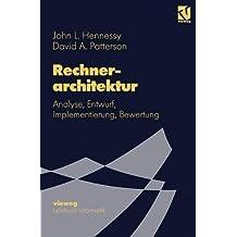 Rechnerarchitektur: Analyse, Entwurf, Implementierung, Bewertung (Lehrbuch Informatik) (German Edition)