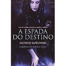 A Espada Do Destino. A Saga Do Bruxo Geralt De Rivia - Volume 2 (Em Portuguese do Brasil)