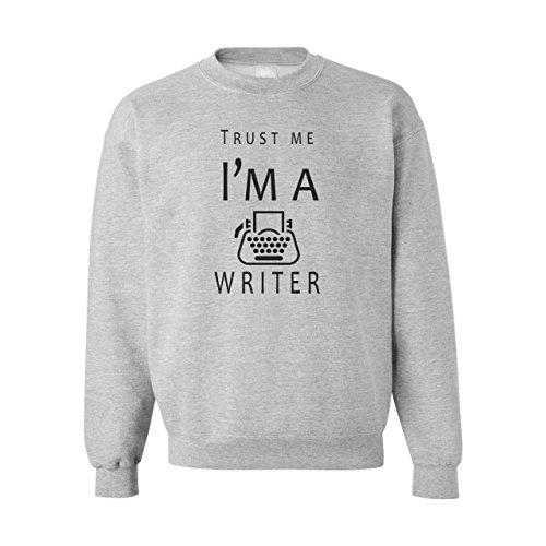 Trust Me I'm A Writer Unisex Sweater Grigio