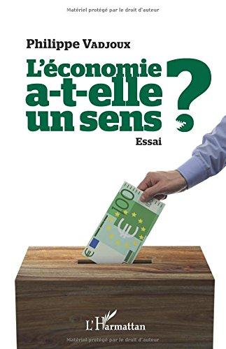 L'économie a-t-elle un sens ? par Philippe Vadjoux