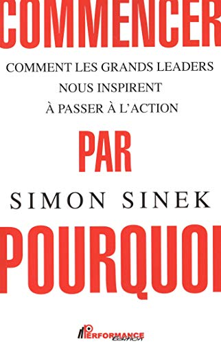 Commencer par pourquoi N.E. par Simon Sinek