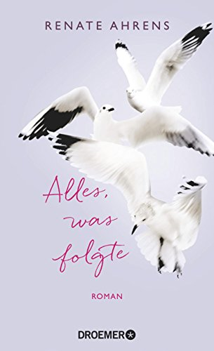 Alles, Was Folgte: Roman EBook: Renate Ahrens: Amazon.de: Kindle Shop