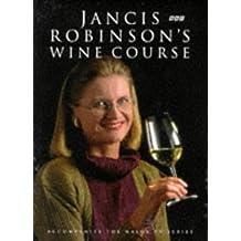 Jancis Robinson's Wine Course
