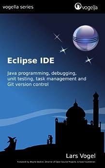 Eclipse IDE (vogella) (English Edition) di [Vogel, Lars]
