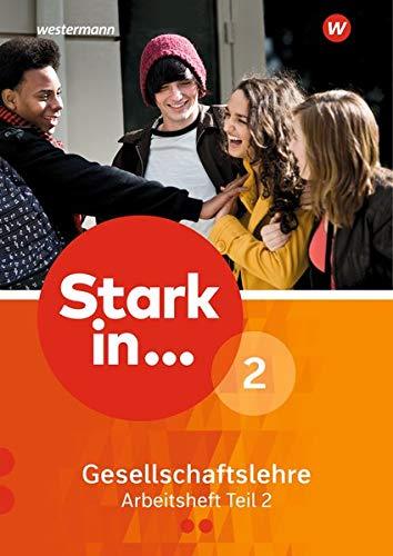 Stark in ... Gesellschaftslehre - Ausgabe 2017: Arbeitsheft 2 Teil 2