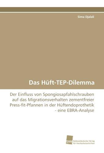 Das Hüft-TEP-Dilemma: Der Einfluss von Spongiosapfahlschrauben auf das Migrationsverhalten zementfreier Press-fit-Pfannen in der Hüftendoprothetik - eine EBRA-Analyse