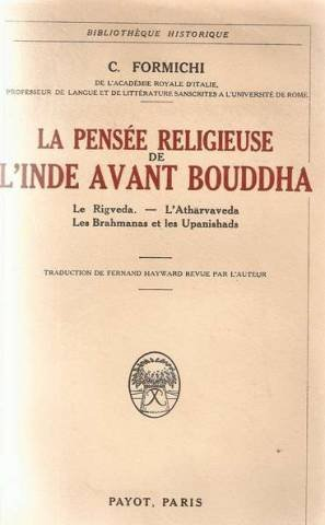 La pensée religieuse de l'inde avant bouddha payot. 1930. in-8 broché. le rigveda l'atharvaveda les brahmanas et les upanishada 207p