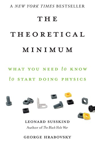 The Theoretical Minimum: What You Need to Know to Start Doing Physics (English Edition) por Leonard Susskind
