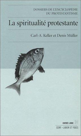 La spiritualité protestante par Carl-Albert Keller