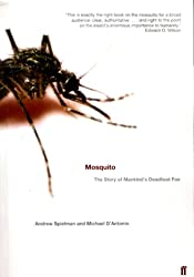 Mosquito : a natural history of our most persistent and deadly foe: The Story of Man's Deadliest Foe