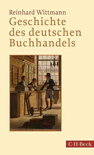 Geschichte des deutschen Buchhandels (Beck Paperback 1304)