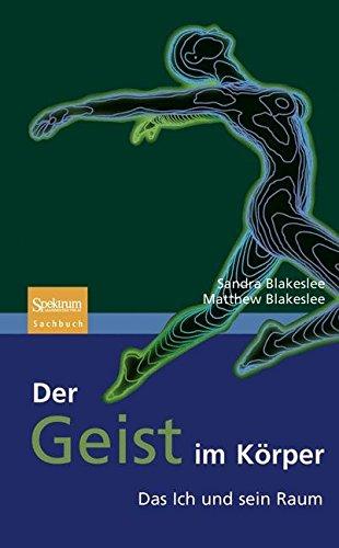 Buchcover: Der Geist im Körper: Das Ich und sein Raum (Sachbuch (Spektrum Hardcover))