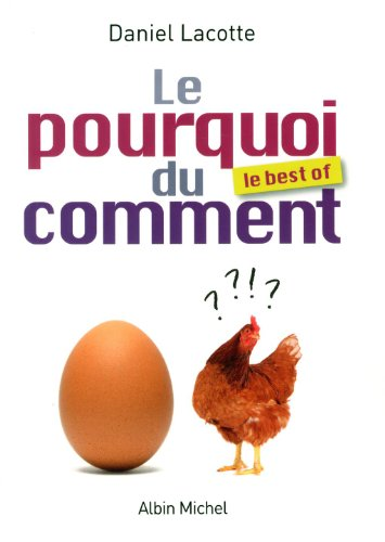 LE POURQUOI DU COMMENT - LE BEST OF