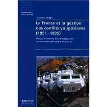 LA FRANCE ET LA GESTION DES CONFLITS YOUGOSLAVES (1991-1995). : Enjeux et leçons d'une opération de maintien de la paix de l'ONU