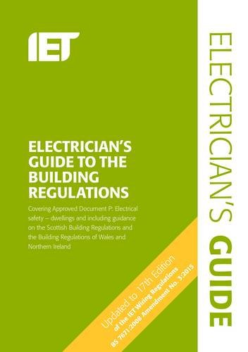 The Electricians Guide to the Building Regulations (Electrical Regulations)
