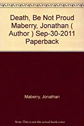 Maberry, Jonathan [ Death, Be Not Proud ] [ DEATH, BE NOT PROUD ] Sep - 2011 { Paperback }