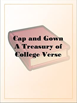 Cap and GownA Treasury of College Verse by [N/A]